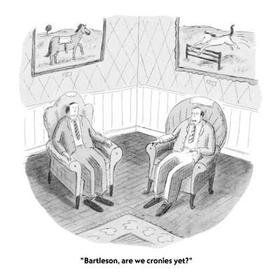 https://imgc.allpostersimages.com/img/posters/bartleson-are-we-cronies-yet-new-yorker-cartoon_u-L-PGT6NR0.jpg?artPerspective=n
