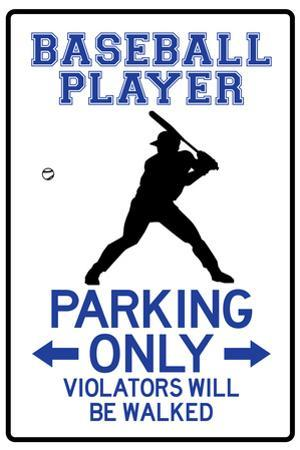 Baseball Player Parking Only Plastic Sign