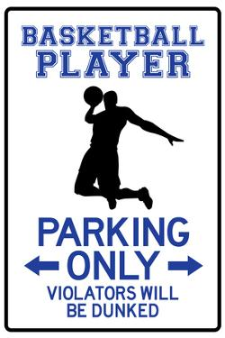 Basketball Player Parking Only Sign Poster