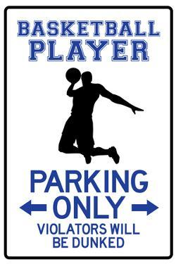 Basketball Player Parking Only