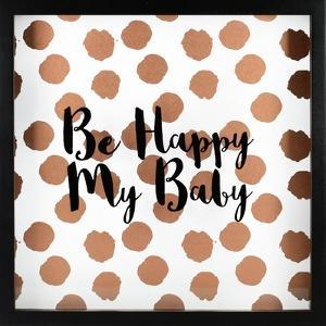Be Happy My Baby - Rose Gold