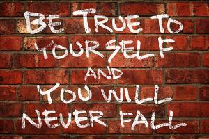 Be True To Yourself And You Will Never Fall Music Poster