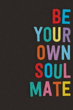 Be Your Own Soulmate