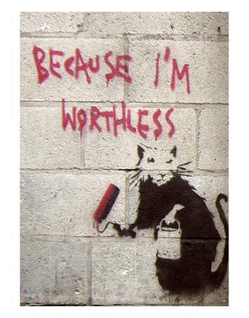 https://imgc.allpostersimages.com/img/posters/because-i-m-worthless_u-L-F8IRHQ0.jpg?p=0