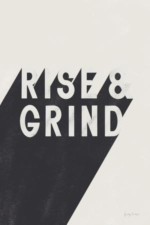 Rise and Grind BW