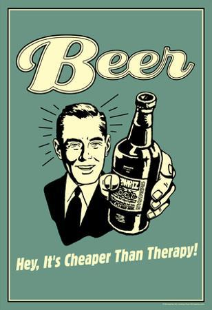 Beer Cheaper Than Therapy Funny Retro Poster