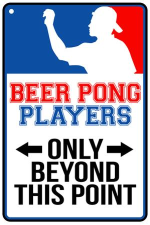 Beer Pong Players Only Beyond This Point Sign Plastic Sign