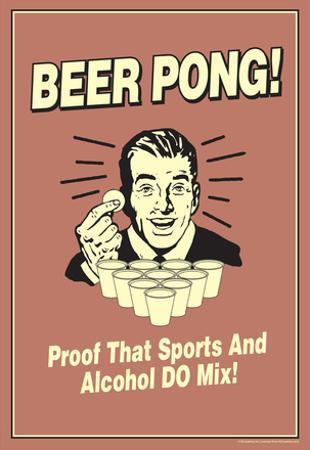 Beer Pong Proof That Sports Alcohol Do Mix Funny Retro Poster