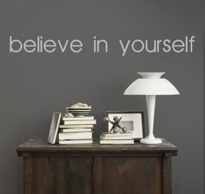 Believe In Yourself - Grey