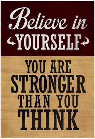 https://imgc.allpostersimages.com/img/posters/believe-in-yourself-you-are-stronger-than-you-think_u-L-F68CBN0.jpg?p=0