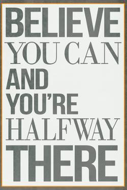 Believe You Can and You're Halfway There Plastic Sign