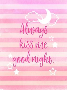 Always Kiss Me Good Night by Bella Dos Santos