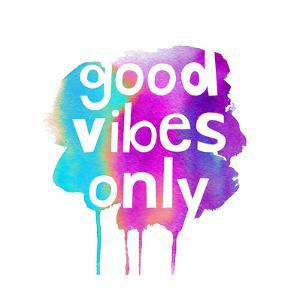 Good Vibes Only by Bella Dos Santos