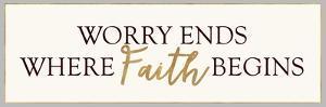 Worry Ends Where Faith Begins by Bella Dos Santos
