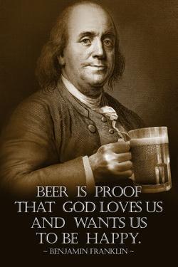 Benjamin Franklin Beer is Proof God Loves Us Plastic Sign