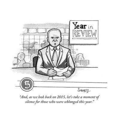 """""""And, as we look back on 2015, let's take a moment of silence for those wh…"""" - Cartoon by Benjamin Schwartz"""