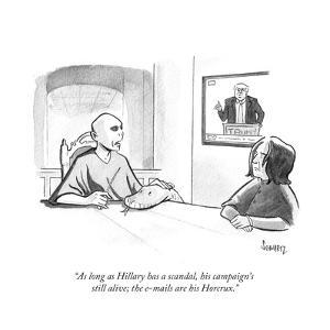 """""""As long as Hillary has a scandal, his campaign's still alive; the e-mails?"""" - Cartoon by Benjamin Schwartz"""