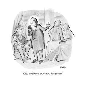 """Give me liberty, or give me just one sec."" - New Yorker Cartoon by Benjamin Schwartz"