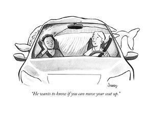 """He wants to know if you can move your seat up."" - New Yorker Cartoon by Benjamin Schwartz"