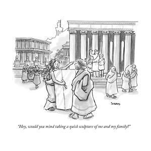 """""""Hey, would you mind taking a quick sculpture of me and my family?"""" - New Yorker Cartoon by Benjamin Schwartz"""