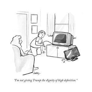"""I'm not giving Trump the dignity of high definition."" - Cartoon by Benjamin Schwartz"