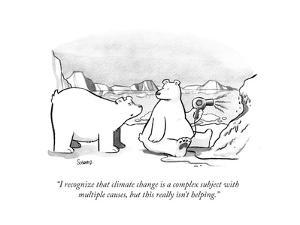 """""""I recognize that climate change is a complex subject with multiple causes…"""" - Cartoon by Benjamin Schwartz"""