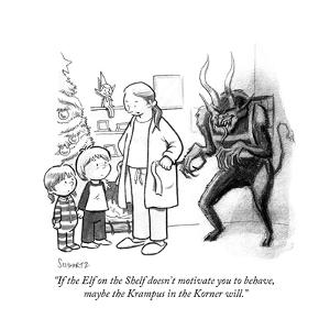 """If the Elf on the Shelf doesn't motivate you to behave, maybe the Krampus…"" - Cartoon by Benjamin Schwartz"