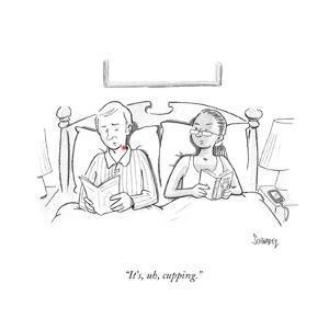 """""""It's, uh, cupping."""" - Cartoon by Benjamin Schwartz"""