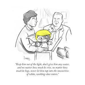 """Keep him out of the light, don't give him any water, and no matter how mu…"" - Cartoon by Benjamin Schwartz"