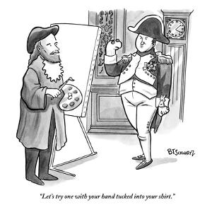 """Let's try one with your hand tucked into your shirt."" - New Yorker Cartoon by Benjamin Schwartz"