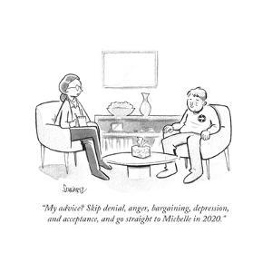 """My advice? Skip denial, anger, bargaining, depression, and acceptance, an… - Cartoon by Benjamin Schwartz"
