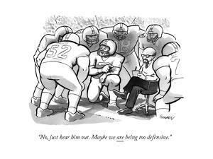 """No, just hear him out. Maybe we are being too defensive."" - New Yorker Cartoon by Benjamin Schwartz"
