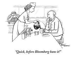 """""""Quick, before Bloomberg bans it!"""" - New Yorker Cartoon by Benjamin Schwartz"""