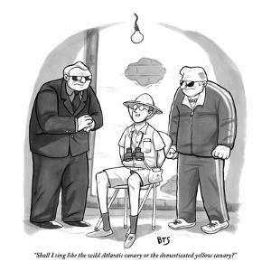 """""""Shall I sing like the wild Atlantic canary or the domesticated yellow can…"""" - New Yorker Cartoon by Benjamin Schwartz"""
