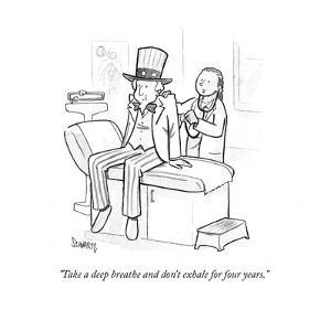 """""""Take a deep breath and don't exhale for four years."""" - Cartoon by Benjamin Schwartz"""