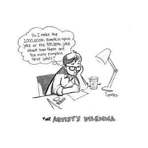 The artist's dilemma. - Cartoon by Benjamin Schwartz