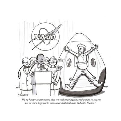 """""""We're happy to announce that we will once again send a man to space; we'r…"""" - New Yorker Cartoon by Benjamin Schwartz"""