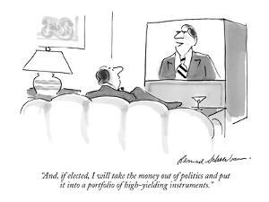 """""""And, if elected, I will take the money out of politics and put it into a ?"""" - New Yorker Cartoon by Bernard Schoenbaum"""