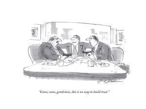 """""""Come, come, gentlemen, this is no way to build trust."""" - Cartoon by Bernard Schoenbaum"""