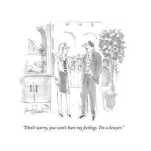 """Don't worry, you won't hurt my feelings. I'm a lawyer."" - Cartoon by Bernard Schoenbaum"