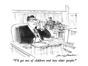 """I'd get out of children and into older people."" - New Yorker Cartoon by Bernard Schoenbaum"