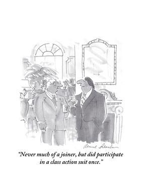 """""""Never much of a joiner, but did participate in a class action suit once."""" - Cartoon by Bernard Schoenbaum"""