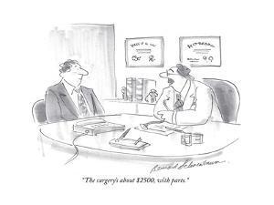 """The surgery's about $2500, with parts."" - Cartoon by Bernard Schoenbaum"