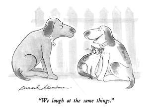"""We laugh at the same things."" - New Yorker Cartoon by Bernard Schoenbaum"