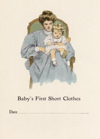 Baby's First Short Clothes by Bessie Collins Pease