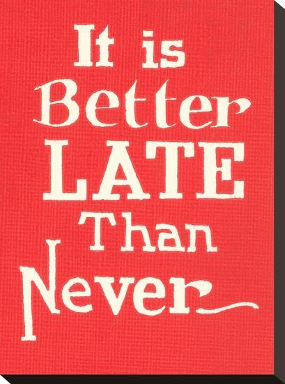 Better Late Than Never-Found Image Press-Stretched Canvas Print