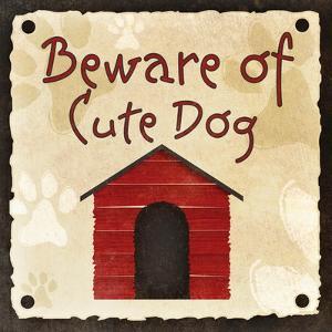 Beware of Cute Dog