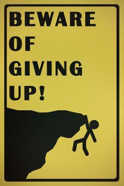 Beware of Giving Up
