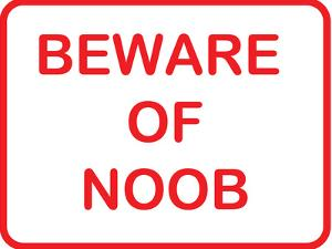Beware of Noob