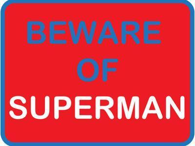 Beware of Superman
